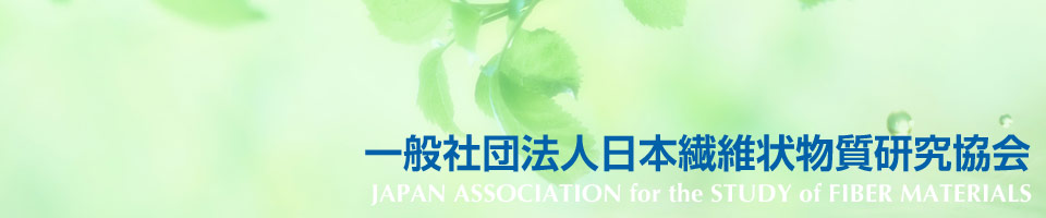 JAPAN ASSOCIATION for the STUDY of FIBER MATERIALS